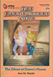 The Baby-Sitters Club #9: The Ghost at dawn's House (0590411233) by Martin, ann M.
