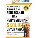 Program Pencegahan dan Penyembuhan Skoliosis untuk Anda: Kesehatan di Tangan Anda (Indonesian Edition)