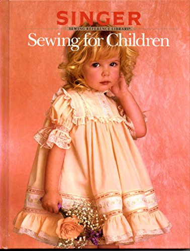 Sewing For Children - Singer Sewing Reference Library, By the Editors of Cy De Cosse Incorporated