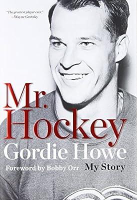 Mr. Hockey - The Autobiography Of Gordie Howe