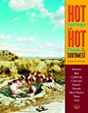 Hot Springs and Hot Pools of the Southwest: Jayson Loam's Original Guide