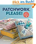 Patchwork, Please!: Colorful Zakka Pr...
