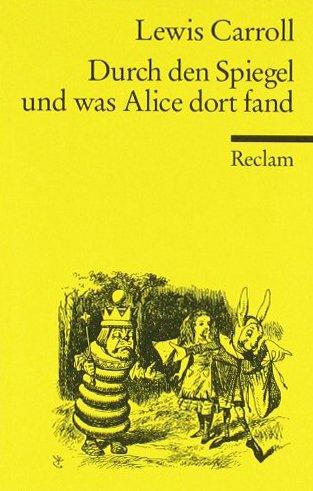 Durch den Spiegel und was Alice dort fand
