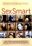 img - for Sex Smart: How Your Childhood Shaped Your Sexual Life and What to Do about It by Zoldbrod Ph.D., Aline P.(July 1, 1998) Paperback book / textbook / text book