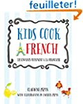 Kids Cook French: Les Enfants Cuisine...