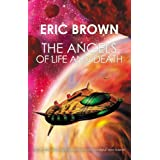 The Angels of Life and Deathby Eric Brown