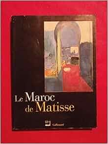 Le Maroc De Matisse: Claude Duthuit, Remi Labrusse