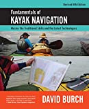 img - for Fundamentals of Kayak Navigation: Master the Traditional Skills and the Latest Technologies, Revised Fourth Edition book / textbook / text book