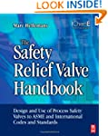 The Safety Relief Valve Handbook: Des...
