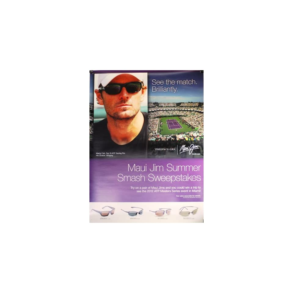 2011   Poster   Maui Jim / Mardy Fish   Sunglasses Poster   Double Sided   ATP Masters Series Event   36x40 Inches   Rolled   New   Mint   Limited Edition   Collectible