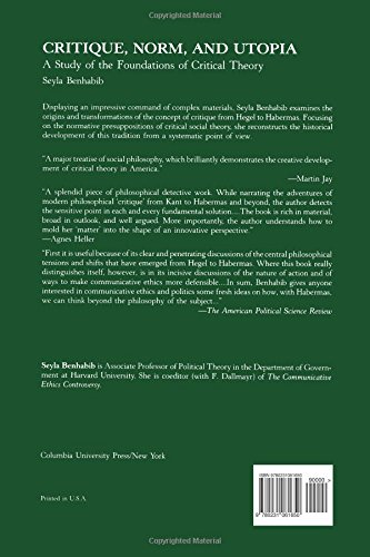 Critique, Norm, and Utopia: A Study of the Foundations of Critical Theory