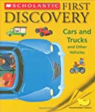 Scholastic First Discovery: Cars and Trucks