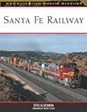 Santa Fe Railway (MBI Railroad Color History)