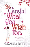 Be Careful What You Wish for Export (0340899611) by Alexandra Potter