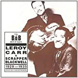 Leroy Carr & Scrapper Blackwell 1929-1935