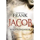 "Schattenwandler: Jacobvon ""Jacquelyn Frank"""