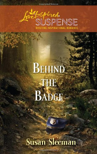 Image of Behind the Badge (Love Inspired Suspense)