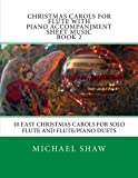 img - for Christmas Carols For Flute With Piano Accompaniment Sheet Music Book 2: 10 Easy Christmas Carols For Solo Flute And Flute/Piano Duets (Volume 2) book / textbook / text book