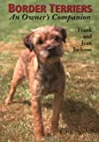 Border Terriers: An Owner's Companion (1861266405) by Jackson, Frank