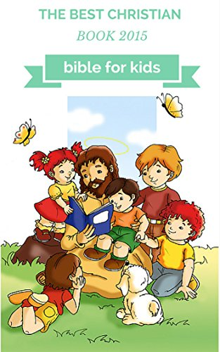 Bible For Kids: Learning to Love Like Jesus by david king