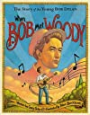 When Bob Met Woody: The Story of the Young Bob Dylan   [WHEN BOB MET WOODY] [Hardcover]