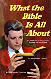 What the Bible is all About: An Easy to Understand Survey of the Bible (0830700765) by Henrietta C. Mears