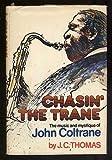 Chasin' the Trane: The music and mystique of John Coltrane