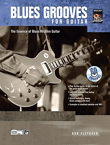 Blues Grooves for Guitar: The Essence of Blues Rhythm Guitar, Book & CD