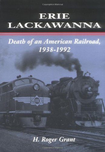 Erie Lackawanna: The Death of an American Railroad, 1938-1992