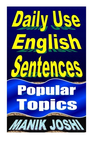 Daily Use English Sentences: Popular Topics: Volume 26 (English Daily Use)