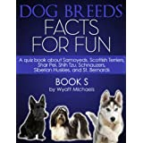 Dog Breed Facts for Fun! Book S ~ Wyatt Michaels