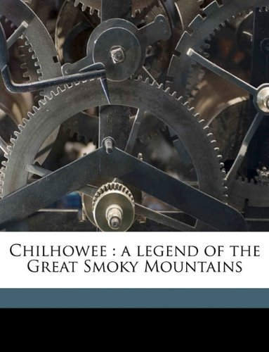Chilhowee: a legend of the Great Smoky Mountains