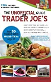 The Unofficial Guide to Trader Joe's