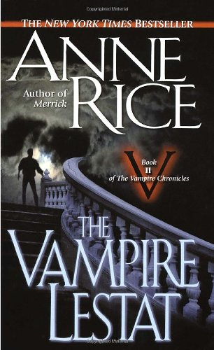 The Vampire Lestat (Vampire Chronicles, Book II)