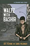 img - for Waltz with Bashir: A Lebanon War Story   [WALTZ W/BASHIR] [Paperback] book / textbook / text book