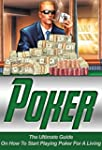 Poker: The Ultimate Guide On How To S...