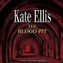 The Blood Pit Audiobook by Kate Ellis Narrated by Peter Wickham
