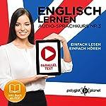 Englisch Lernen: Einfach Lesen, Einfach Hören [Learn English: Easy Reading, Easy Listening]: Paralleltext: Englisch Audio-Sprachkurs Nr. 3 [Parallel Text: English-Audio-Language Course, No. 3] |  Polyglot Planet