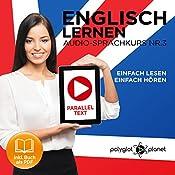 Englisch Lernen: Einfach Lesen, Einfach Hören: Paralleltext: Englisch Audio-Sprachkurs Nr. 3 |  Polyglot Planet