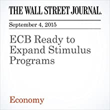 ECB Ready to Expand Stimulus Programs (       UNABRIDGED) by Brian Blackstone, Todd Buell Narrated by Alexander Quincy