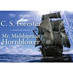 Mr. Midshipman Hornblower (       UNABRIDGED) by C. S. Forester Narrated by Christian Rodska