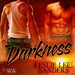 Beyond the Darkness: Refuge Inc., Book 3 (       UNABRIDGED) by Leslie Lee Sanders Narrated by Guy Veryzer