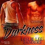 Beyond the Darkness: Refuge Inc., Book 3 | Leslie Lee Sanders