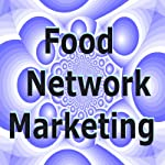 Food Network Marketing | Michael Mathiesen