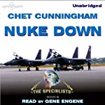 Nuke Down: The Specialists, Book 2 (       UNABRIDGED) by Chet Cunningham Narrated by Gene Engene