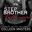 Stepbrother Billionaire (       UNABRIDGED) by Colleen Masters Narrated by Eli Walker