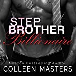 Stepbrother Billionaire | Colleen Masters