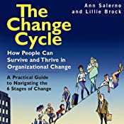 The Change Cycle: How People Can Survive and Thrive in Organizational Change | [Ann Salerno, Lillie Brock]