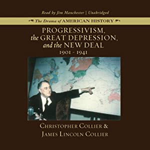 Progressivism, the Great Depression, and the New Deal: 1901 - 1941 | [Christopher Collier, James Lincoln Collier]