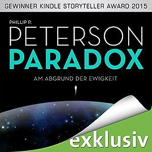 Paradox: Am Abgrund der Ewigkeit Hörbuch von Phillip P. Peterson Gesprochen von: Heiko Grauel